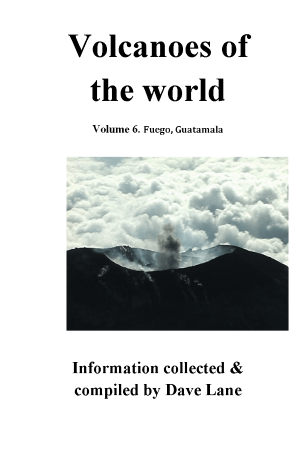 Volcanoes of the World Vol 6 – Fuego, Guatamala