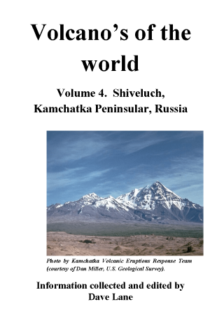 Volcanoes of the World Vol  4 – Shiveluch – Kamchatka, Russia